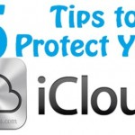 Tips To Protect Your iCloud